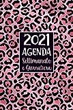 Agenda Settimanale e Giornaliera 2021: A5 Calendario 2021 gennaio 2021 dicembre 2021 Pianificatore Mensile per appuntamenti 12 mesi, Planner Organizer per Appunti .. Leopardo in Rosa