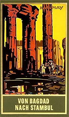 Gesammelte Werke, Bd.3, Von Bagdad nach Stambul