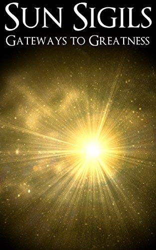 Sun Sigils: Gateways to Greatness
