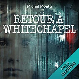 Retour à Whitechapel                   Auteur(s):                                                                                                                                 Michel Moatti                               Narrateur(s):                                                                                                                                 Marie-Eve Dufresne                      Durée: 9 h et 34 min     Pas de évaluations     Au global 0,0