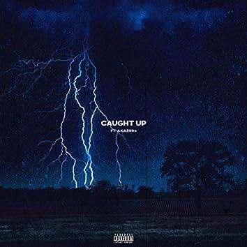 Caught Up (feat. Akarrrii)