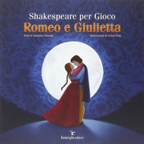 Shakespeare per gioco. Romeo e Giulietta
