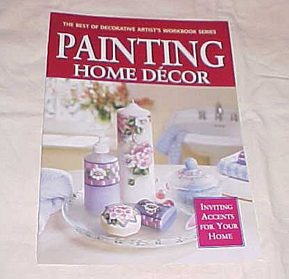 {Folk Art Painting} Painting Home Decor: Inviting Accents for Your Home {Part of} the Best of Decorative Artist's Workbook Series