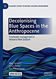 Decolonising Blue Spaces in the Anthropocene: Freshwater...