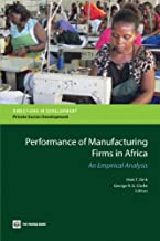 Performance of Manufacturing Firms in Africa: An Empirical Analysis (Directions in Development)