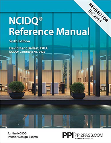 Compare Textbook Prices for PPI Interior Design Reference Manual,  Paperback – A Complete NCDIQ Reference Manual Sixth Edition ISBN 8601400212011 by Ballast, David Kent