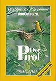 Der Pirol - Einhard Bezzel