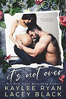 It's Not Over (Fair Lakes Book 1) by [Kaylee Ryan, Lacey Black]