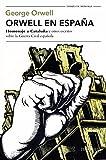 Orwell en España: 'Homenaje a Cataluña' y otros escritos sobre la guerra civil española (Tiempo de Memoria)