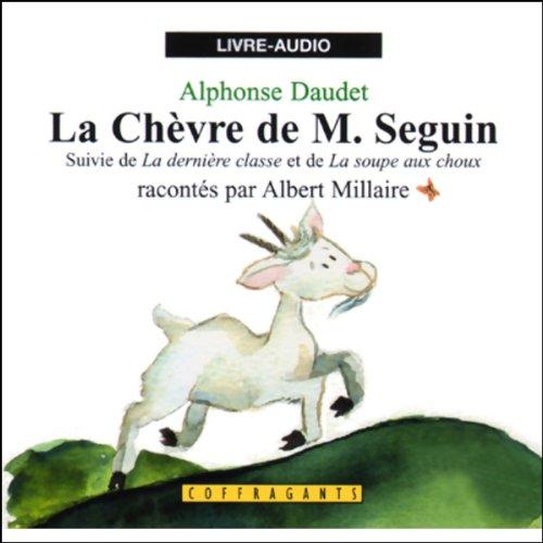 Couverture de La chèvre de M. Seguin / La dernière classe / La soupe aux choux