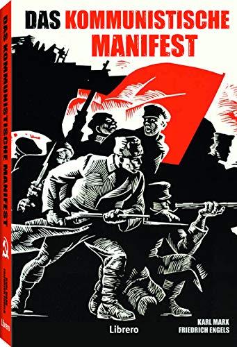 DAS KOMMUNISTISCHE MANIFEST: Das Manifest der Kommunistischen Partei von Marx und Engels