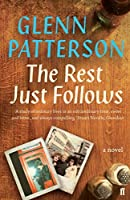 The Rest Just Follows: A Novel by Glenn Patterson(2017-02-14)