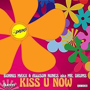 Kiss U Now