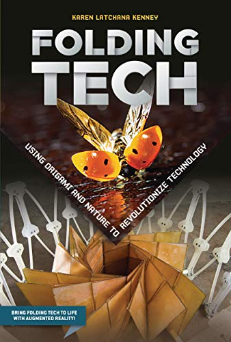 Folding Tech: Using Origami and Nature to Revolutionize Technology (English Edition)