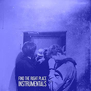 Find the Right Place (Instrumentals)