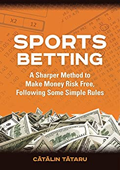 Book's Cover of Sports Betting: A Sharper Method to Make Money, Risk Free following some simple rules (English Edition) [Print Replica] Versión Kindle