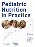 Pediatric Nutrition in Practice: Now available: 2nd, revised edition Pediatric Nutrition in Practice - B. Koletzko