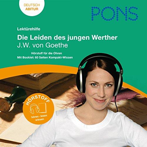 Die Leiden des jungen Werther - Goethe Lektürehilfe. PONS Lektürehilfe - Die Leiden des jungen Werther - J.W. von Goethe Titelbild