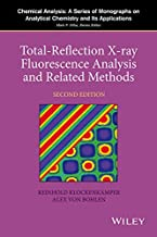 Total-Reflection X-Ray Fluorescence Analysis and Related Methods (Chemical Analysis: A Series of Monographs on Analytical Chemistry and Its Applications Book 181)