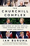 The Churchill Complex: The Curse of Being Special, from Winston and FDR to Trump and Brexit