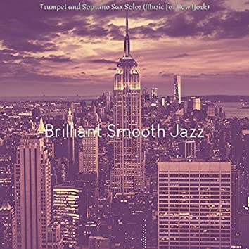 Trumpet and Soprano Sax Solos (Music for New York)