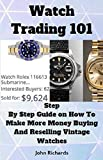Watch Trading 101: Step by Step Guide on how to make more money buying and reselling vintage watches