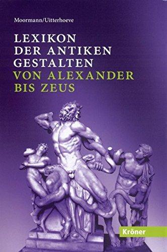 Lexikon der antiken Gestalten: von Alexander bis Zeus