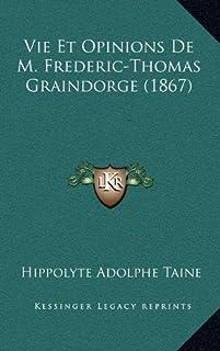 Vie Et Opinions de M. Frederic-Thomas Graindorge (1867)