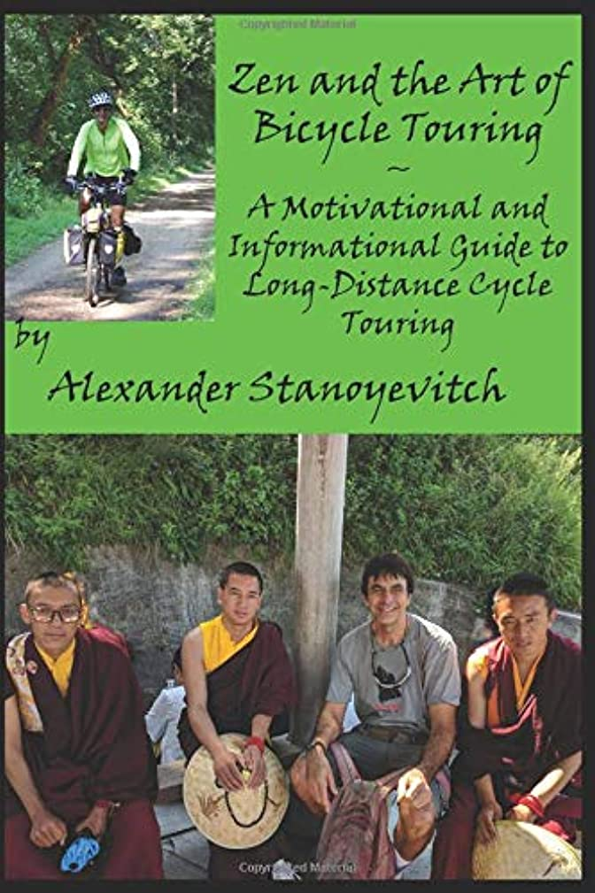 Zen and the Art of Bicycle Touring: A Motivational and Informataional Guide to Long-Distance Bicycle Touring