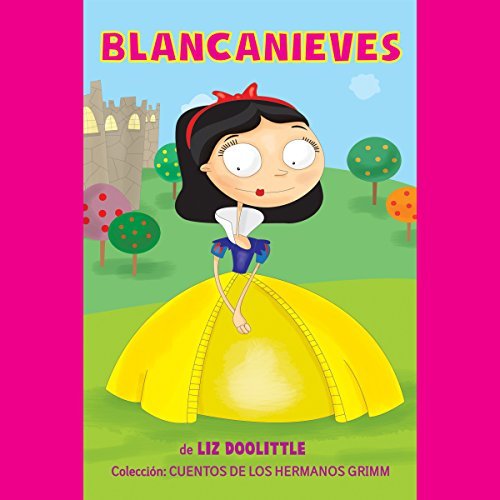 Blancanieves: Cuentos los Hermanos Grimm Nº1 [Snow White: Tales of the Brothers Grimm 1] audiobook cover art