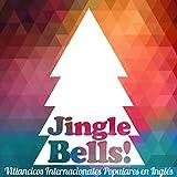 Jingle Bells ! Villancicos Internacionales Populares en Inglés