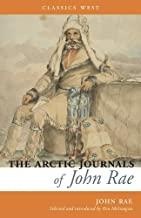 The Arctic Journals of John Rae (Classics West Collection)