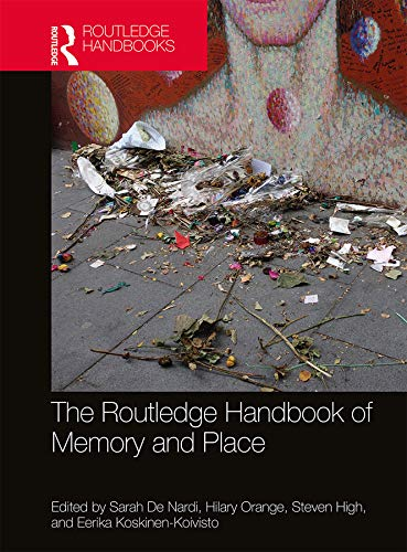 The Routledge Handbook of Memory and Place (English Edition)