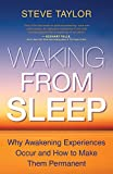 Image of Waking From Sleep: Why Awakening Experiences Occur and How to Make Them Permanent
