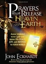 PRAYERS THAT RELEASE HEAVEN ON EARTH by ECKHARDT JOHN (20-Aug-2010) Paperback