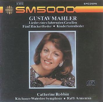 Mahler: Lieder Eines Fahrenden Gesellen / Ruckert-Lieder / Kindertotenlieder