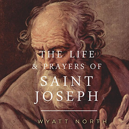 The Life and Prayers of Saint Joseph audiobook cover art