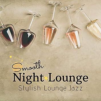 Smooth Night Lounge - Stylish Lounge Jazz
