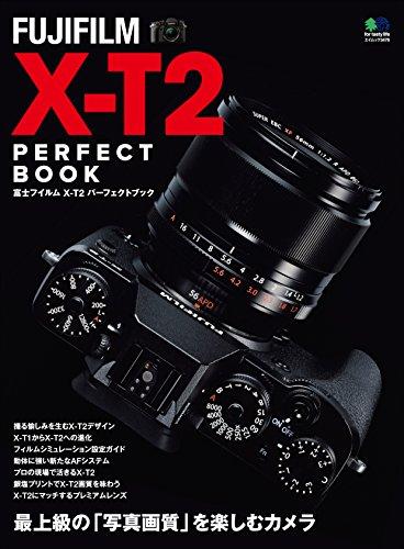 FUJIFILM X-T2 PERFECT BOOK[雑誌] エイムック (Japanese Edition)