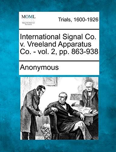 International Signal Co. V. Vreeland Apparatus Co. - Vol. 2, Pp. 863-938