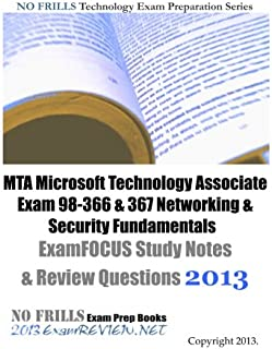 MTA Microsoft Technology Associate Exam 98-366 & 367 Networking & Security Fundamentals ExamFOCUS Study Notes & Review Questions 2013