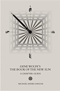 Gene Wolfe's The Book of the New Sun: A Chapter Guide