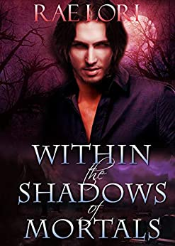 Within the Shadows of Mortals (Ashen Twilight Book #2) (Ashen Twilight Series) by [Rae Lori]