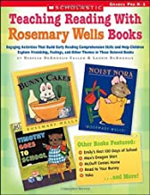 Teaching Reading With Rosemary Wells Books: Engaging Activities that Build Early Reading Comprehension Skills and Help Children Explore Friendship, Feelings, and Other Themes in These Beloved Books