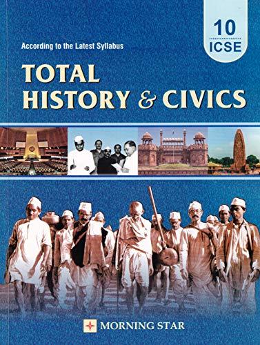 ICSE Total History & Civics for Class 10 (Latest Syllabus) Examination 2021-22