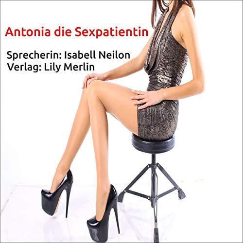 Antonia die Sexpatientin Titelbild