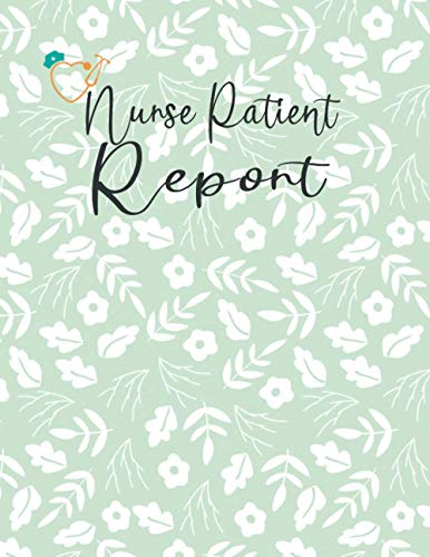 Nurse Patient Report Sheets Book: Nurse Patient Vital Signs Record Sheets and Medical Progress Repor