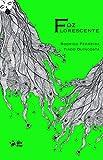 Foz florescente (Portuguese Edition)