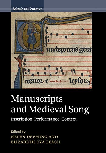 Manuscripts and Medieval Song: Inscription, Performance, Context (Music in Context)