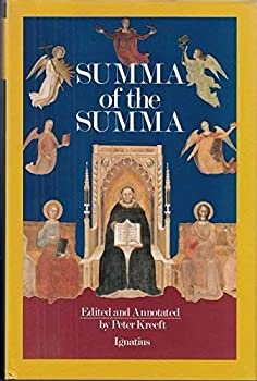 Hardcover A Summa of the Summa: The Essential Philosophical Passages of st Thomas Aquinas Summa Theologica Edited and Explained for Beginners Book